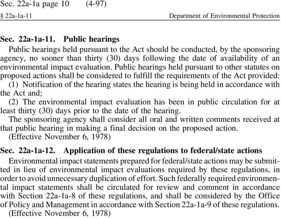 Public hearings Public hearings held pursuant to the Act should be conducted, by the sponsoring agency, no sooner than thirty (30) days following the date of availability of an environmental impact