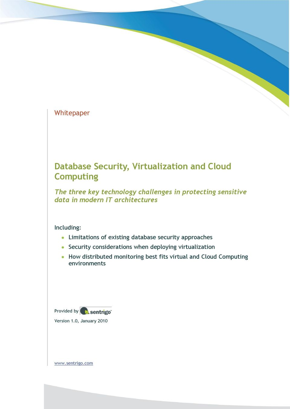 security approaches Security considerations when deploying virtualization How distributed monitoring