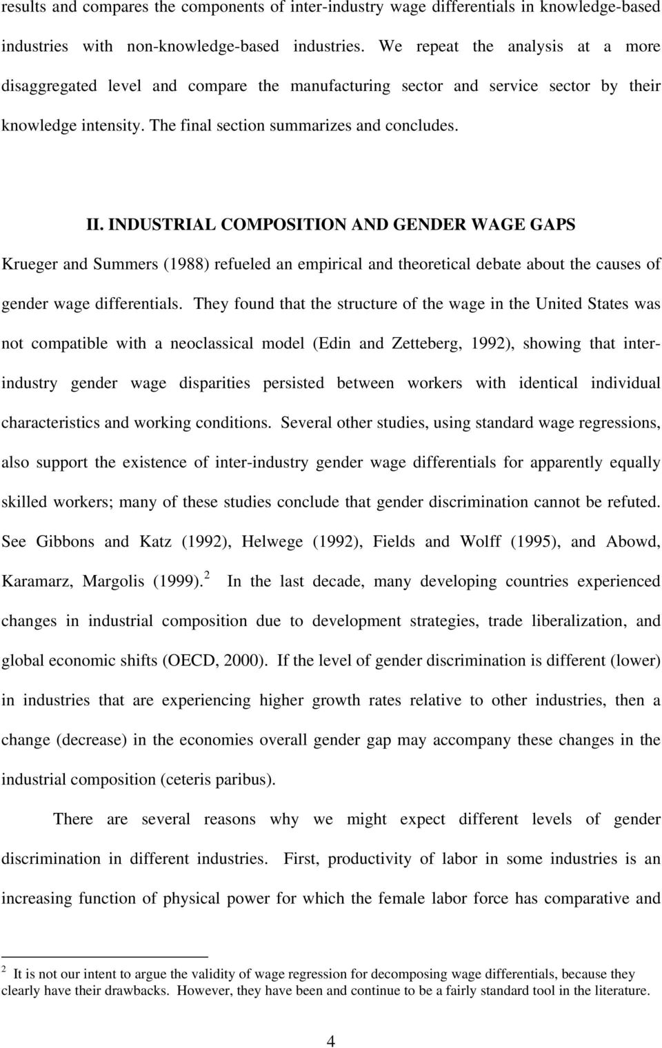 INDUSTRIAL COMPOSITION AND GENDER WAGE GAPS Krueger and Suers (1988) reueled an epirical and theoretical debate about the causes o gender wage dierentials.