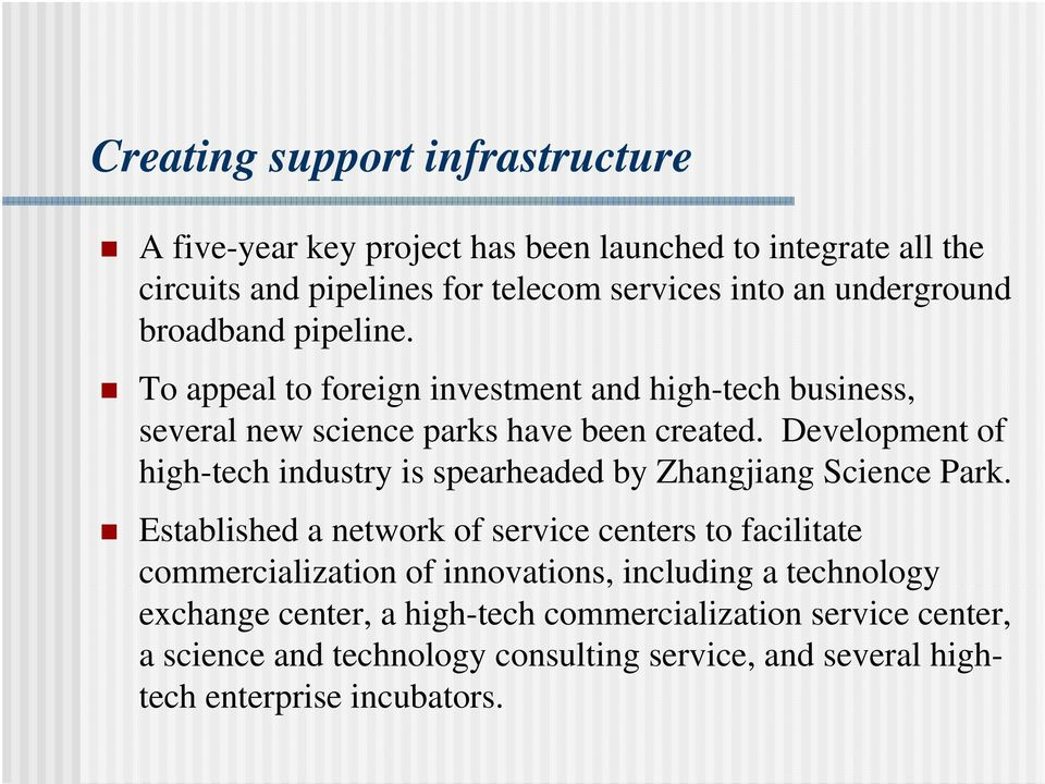 Development of high-tech industry is spearheaded by Zhangjiang Science Park.