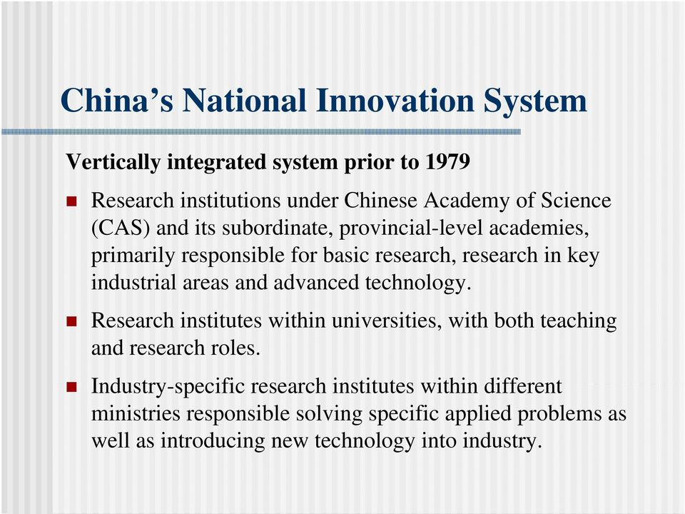 and advanced technology. Research institutes within universities, with both teaching and research roles.