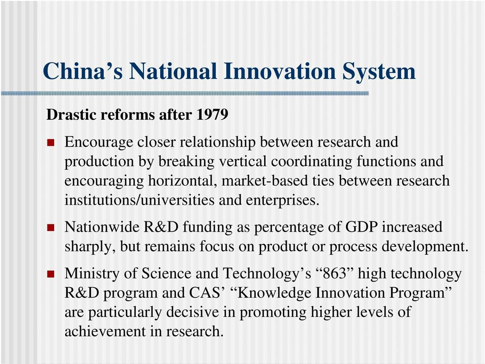 Nationwide R&D funding as percentage of GDP increased sharply, but remains focus on product or process development.