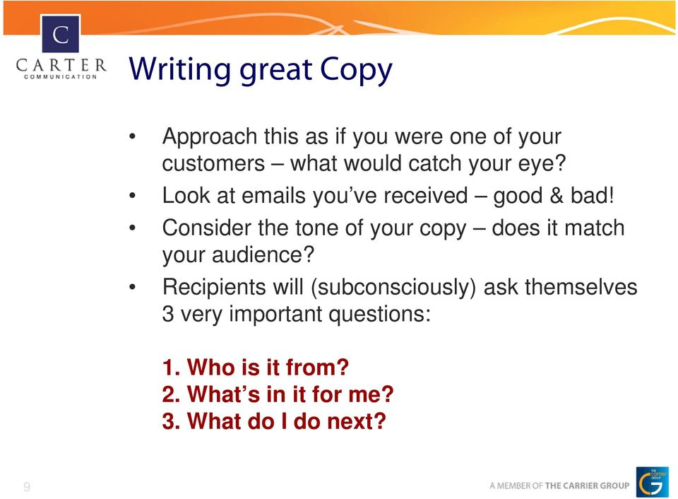 Consider the tone of your copy does it match your audience?