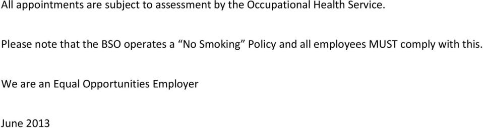 Please note that the BSO operates a No Smoking Policy