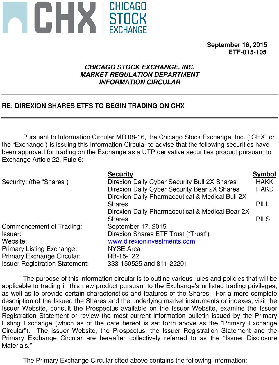 ( CHX or the Exchange ) is issuing this Information Circular to advise that the following securities have been approved for trading on the Exchange as a UTP derivative securities product pursuant to