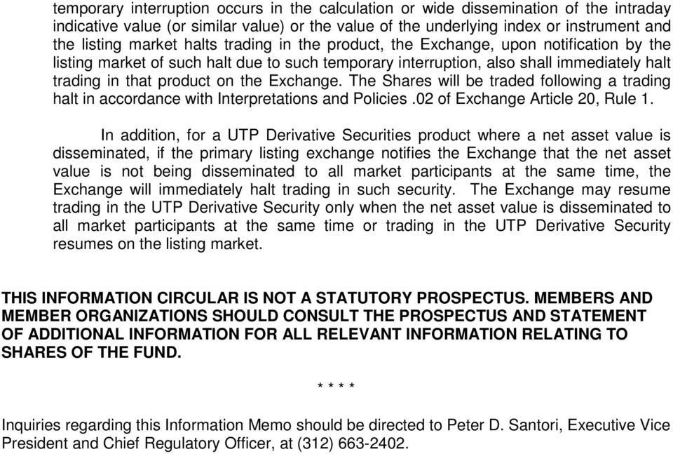 Exchange. The Shares will be traded following a trading halt in accordance with Interpretations and Policies.02 of Exchange Article 20, Rule 1.