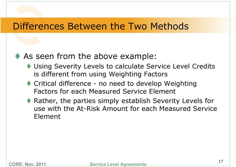 no need to develop Weighting Factors for each Measured Service Element Rather, the parties