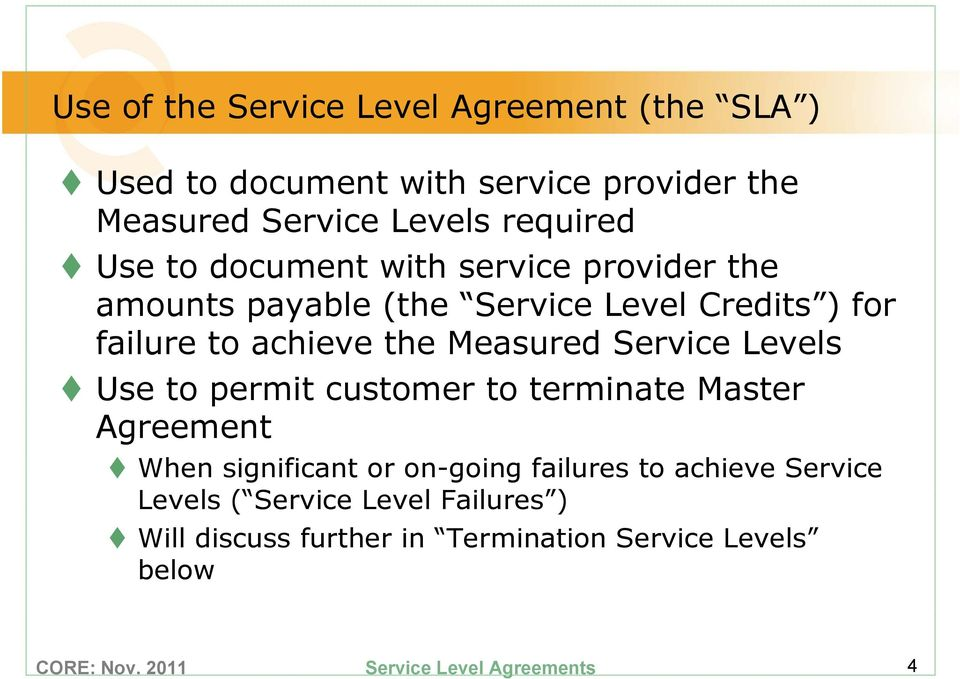 achieve the Measured Service Levels Use to permit customer to terminate Master Agreement When significant or