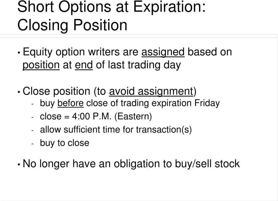before close of trading expiration Friday - close = 4:00 P.M.