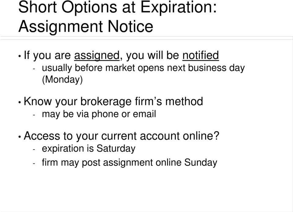 your brokerage firm s method - may be via phone or email Access to your