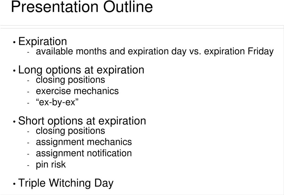 exercise mechanics - ex-by-ex Short options at expiration - closing