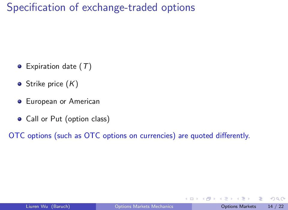 OTC options (such as OTC options on currencies) are quoted