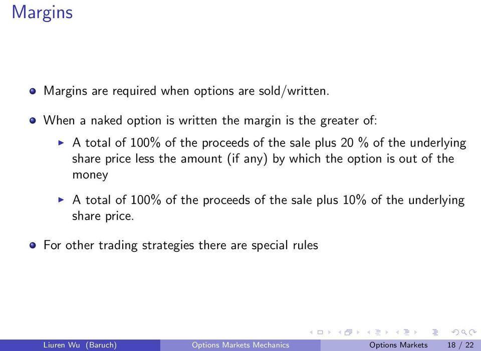 the underlying share price less the amount (if any) by which the option is out of the money A total of 1% of the