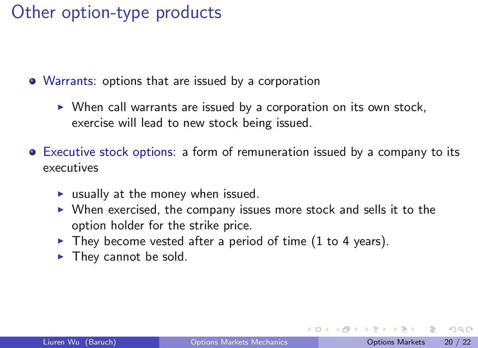 Executive stock options: a form of remuneration issued by a company to its executives usually at the money when issued.