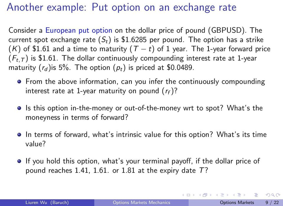 The option (p t ) is priced at $.489. From the above information, can you infer the continuously compounding interest rate at 1-year maturity on pound (r f )?