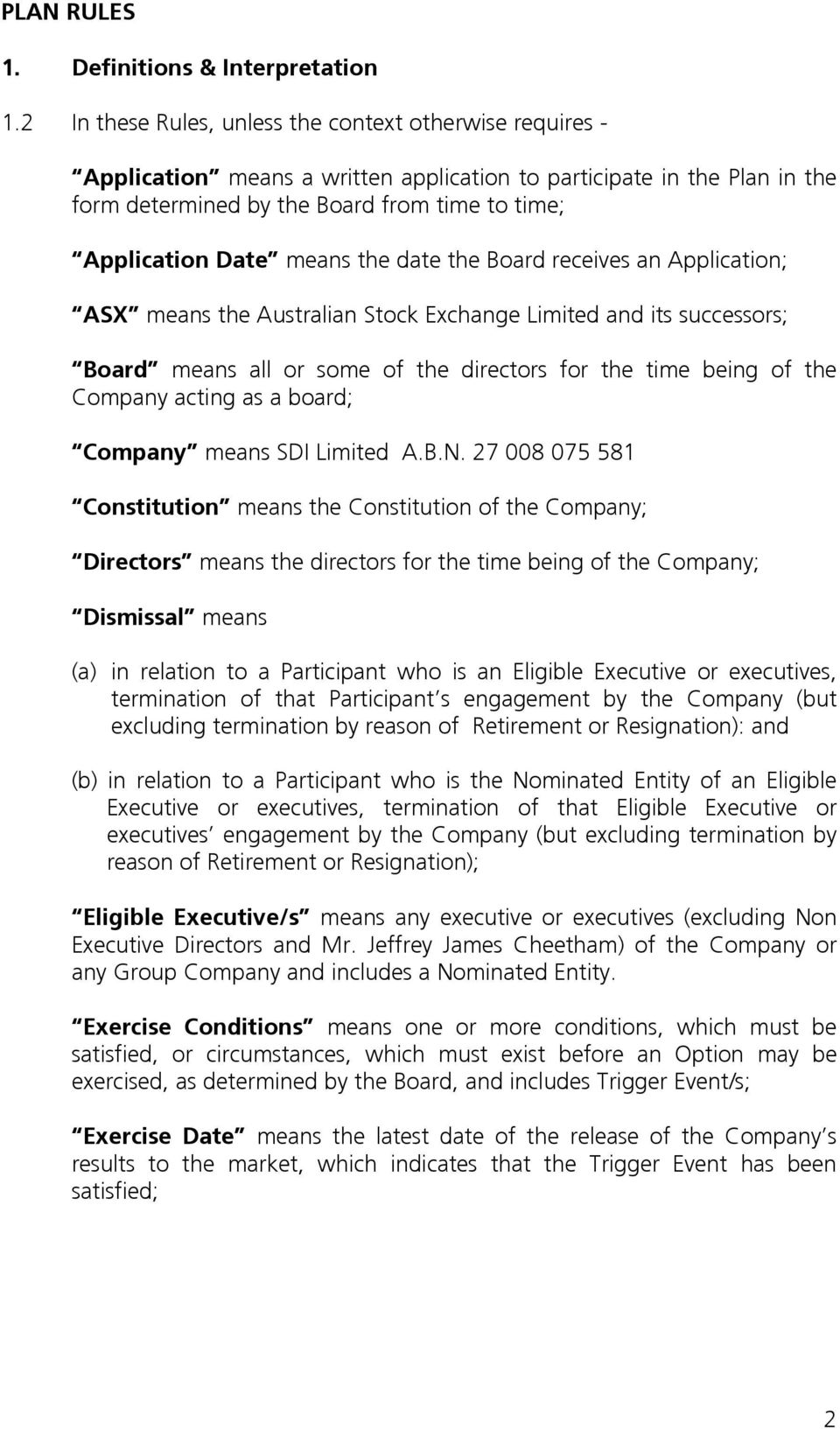 means the date the Board receives an Application; ASX means the Australian Stock Exchange Limited and its successors; Board means all or some of the directors for the time being of the Company acting