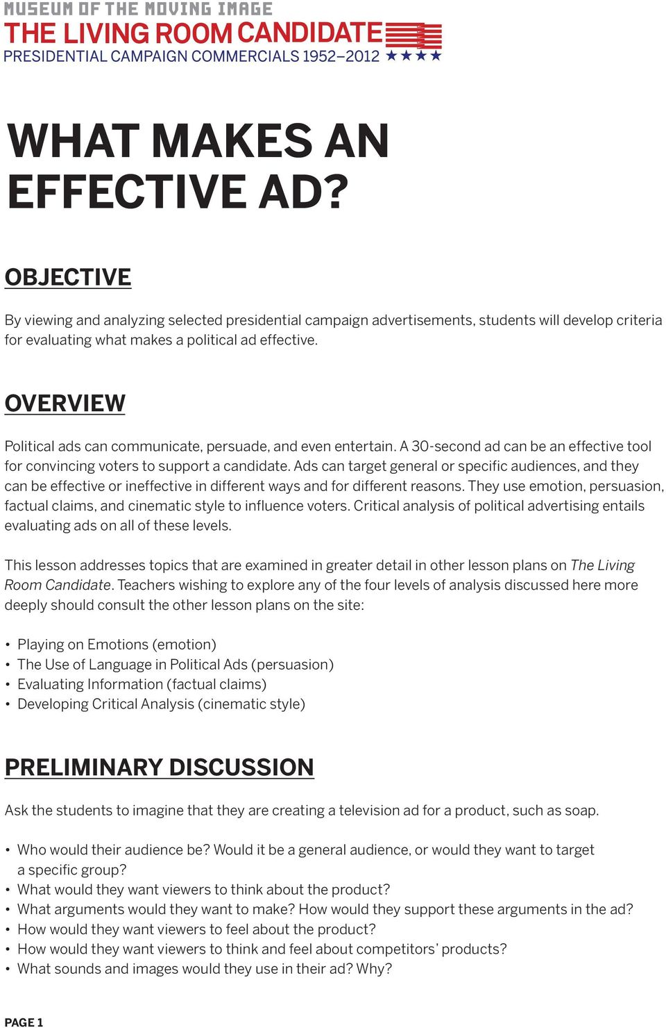 Ads can target general or specific audiences, and they can be effective or ineffective in different ways and for different reasons.