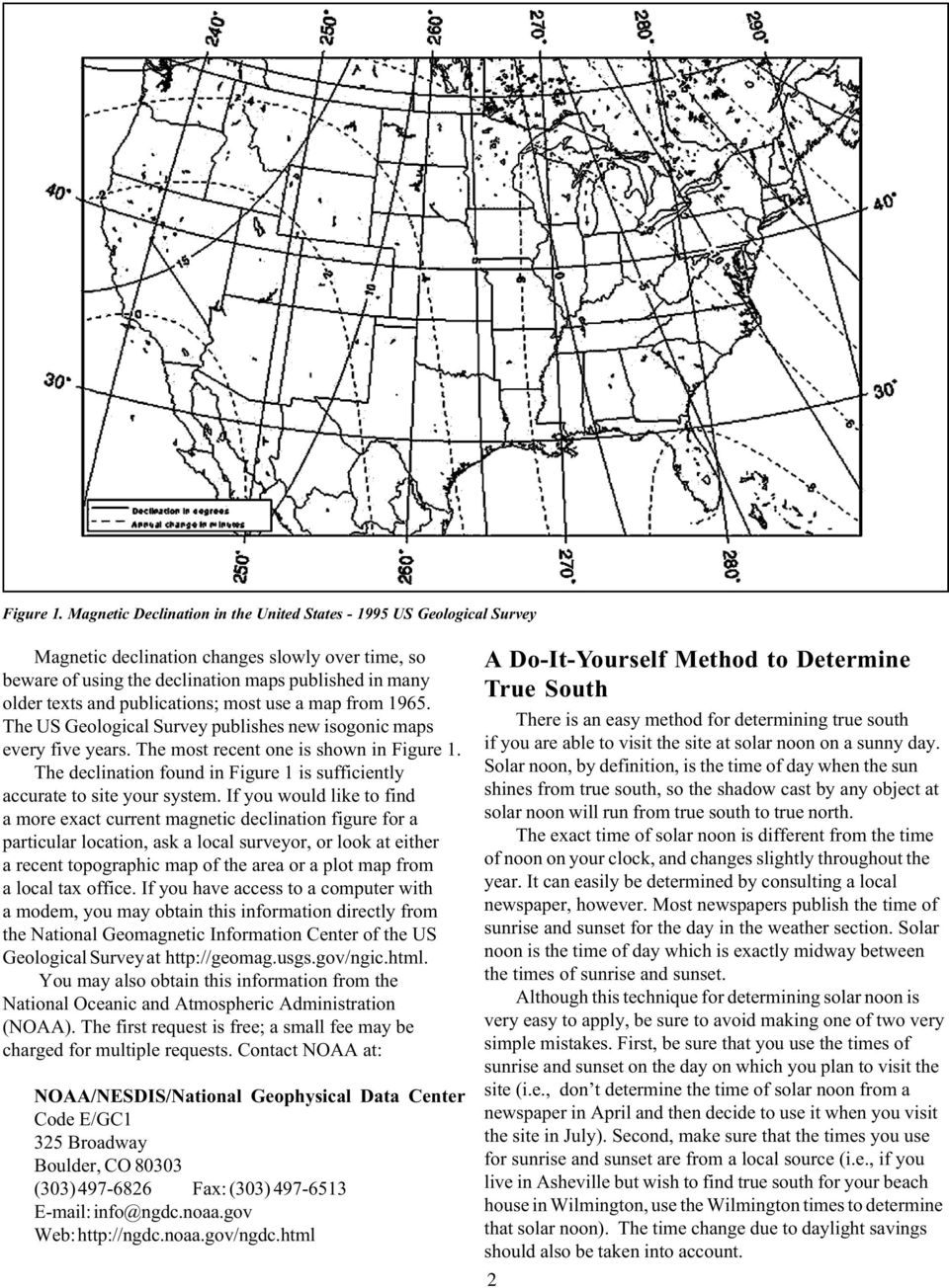 publications; most use a map from 1965. The US Geological Survey publishes new isogonic maps every five years.