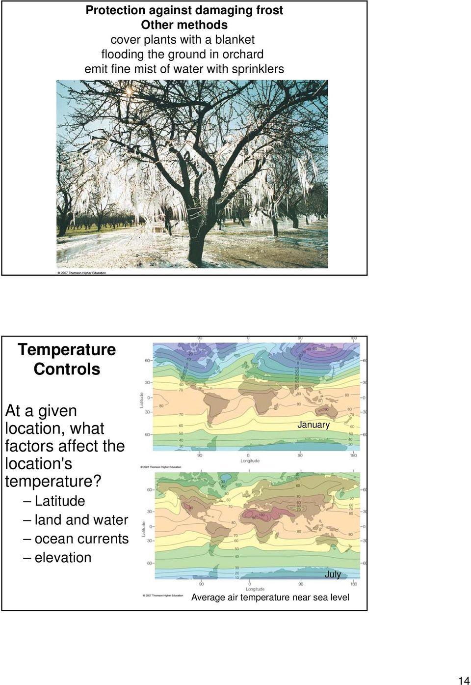 At a given location, what factors affect the location's temperature?