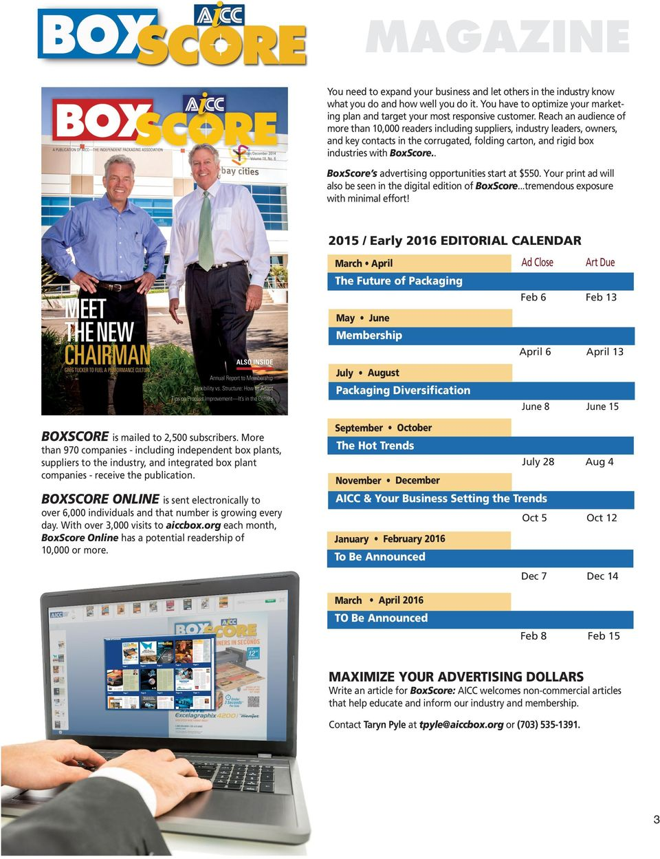 Reach an audience of more than 10,000 readers including suppliers, industry leaders, owners, and key contacts in the corrugated, folding carton, and rigid box industries with BoxScore.