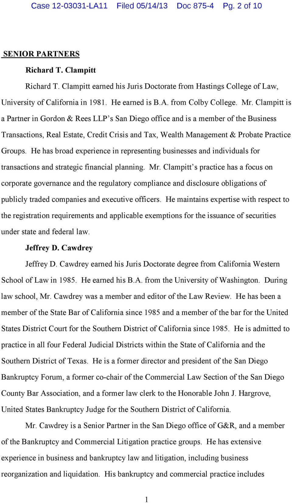 Clampitt is a Partner in Gordon & Rees LLP s San Diego office and is a member of the Business Transactions, Real Estate, Credit Crisis and Tax, Wealth Management & Probate Practice Groups.