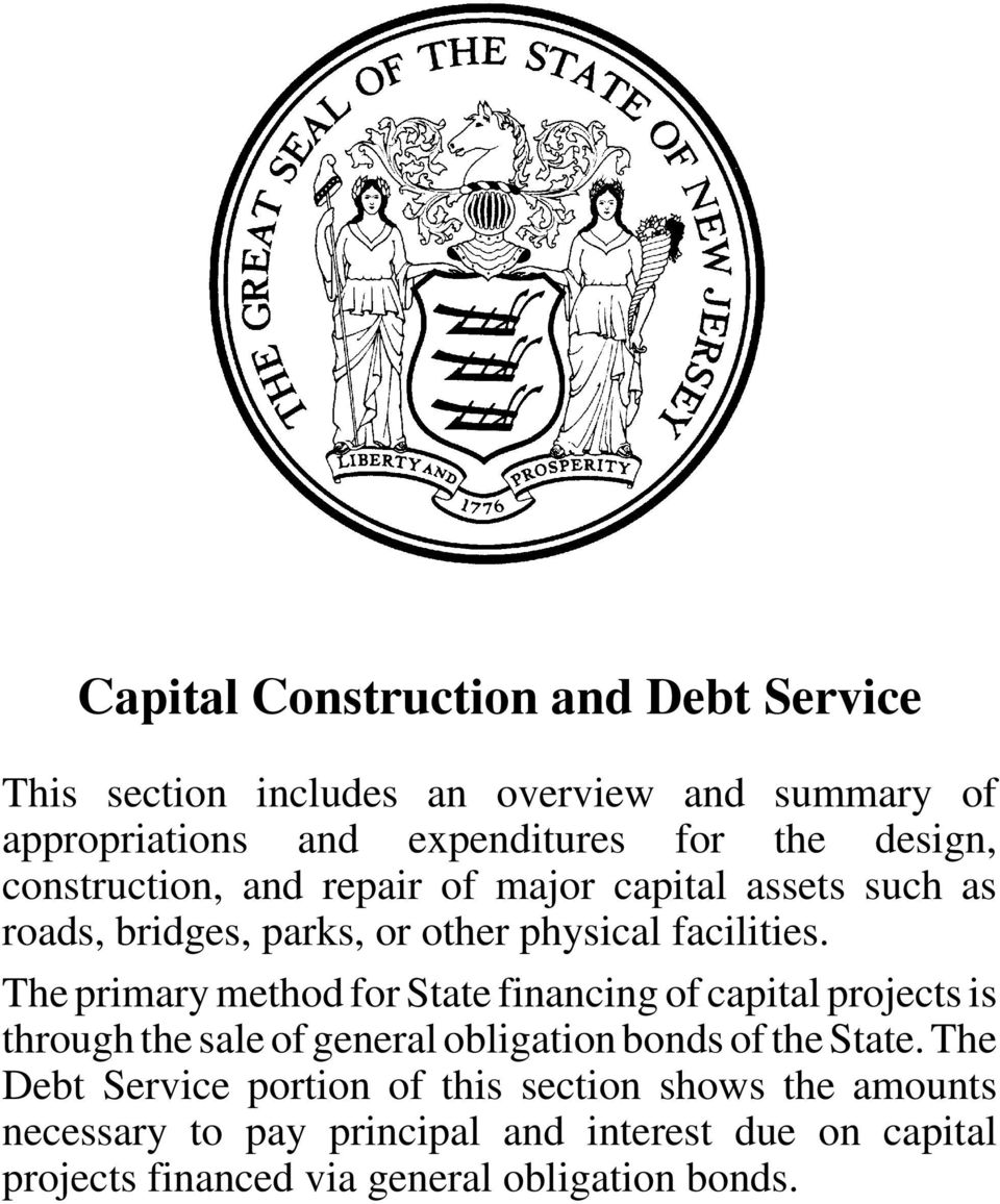 The primary method for State financing of capital projects is through the sale of general obligation bonds of the State.