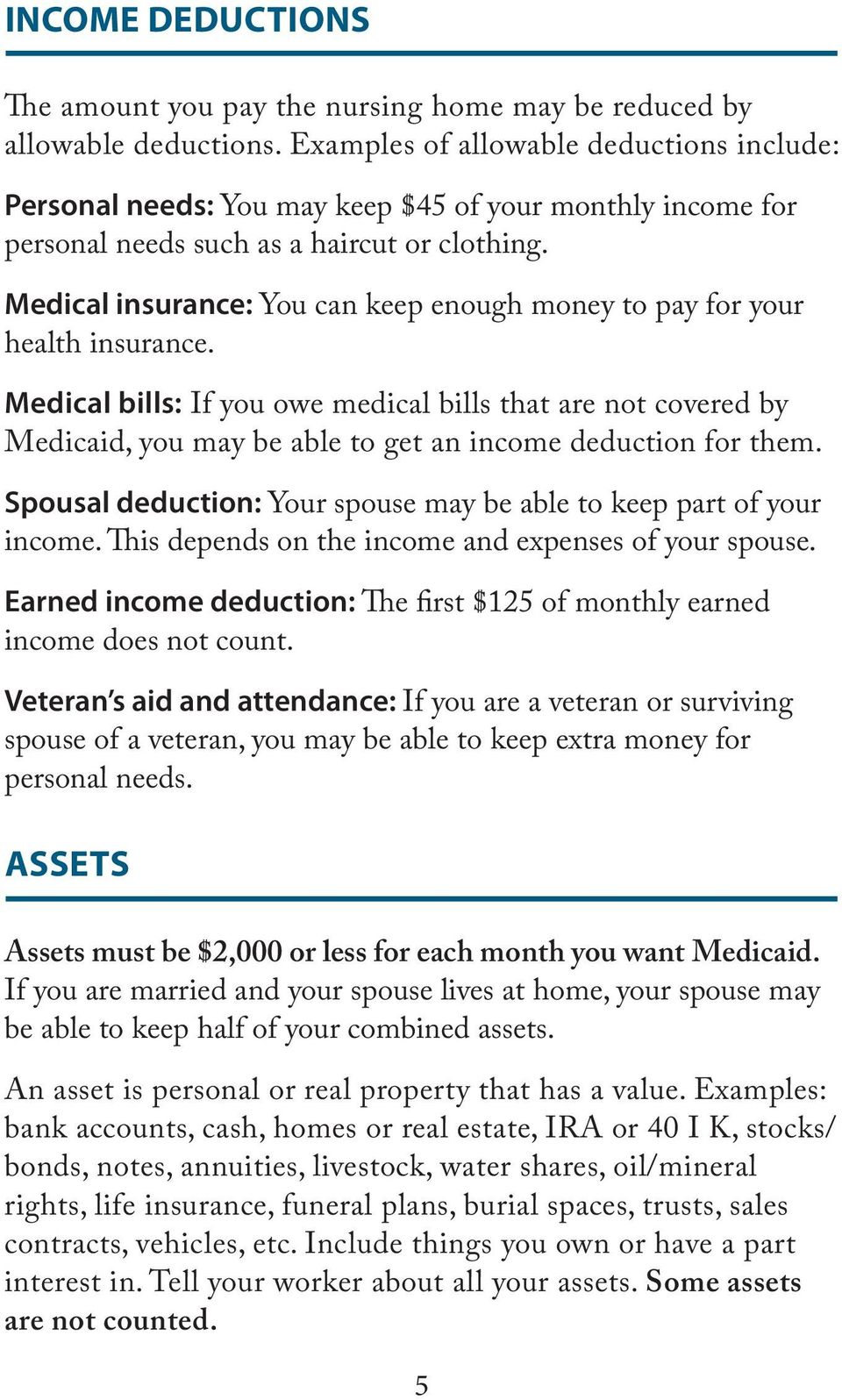 Medical insurance: You can keep enough money to pay for your health insurance.
