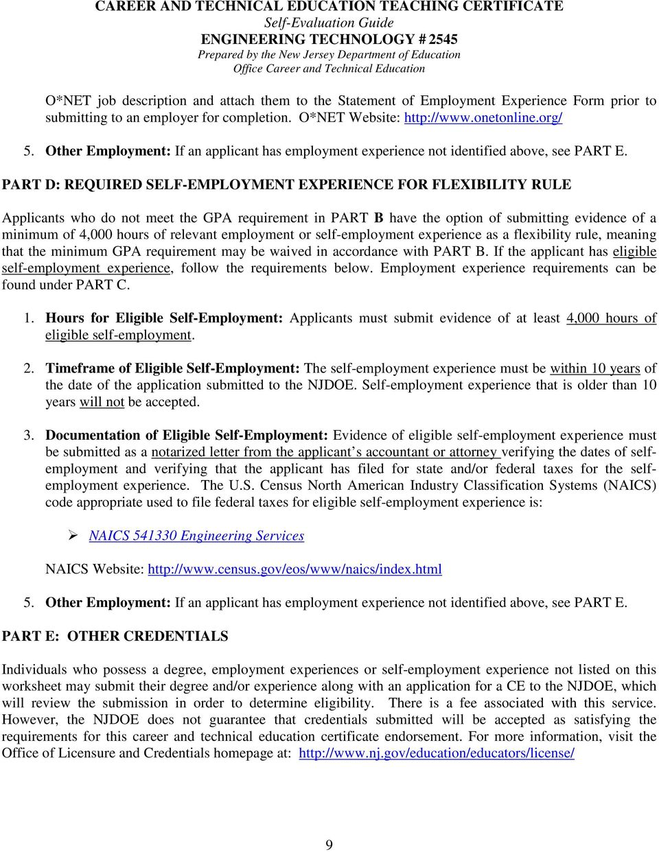 PART D: REQUIRED SELF-EMPLOYMENT EXPERIENCE FOR FLEXIBILITY RULE Applicants who do not meet the GPA requirement in PART B have the option of submitting evidence of a minimum of 4,000 hours of
