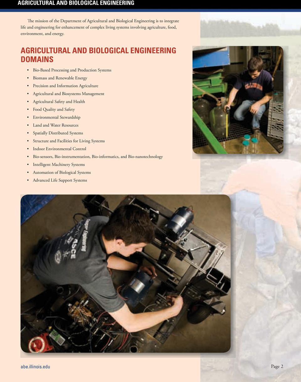 AGRICULTURAL AND BIOLOGICAL ENGINEERING DOMAINS Bio-Based Processing and Production Systems Biomass and Renewable Energy Precision and Information Agriculture Agricultural and Biosystems Management