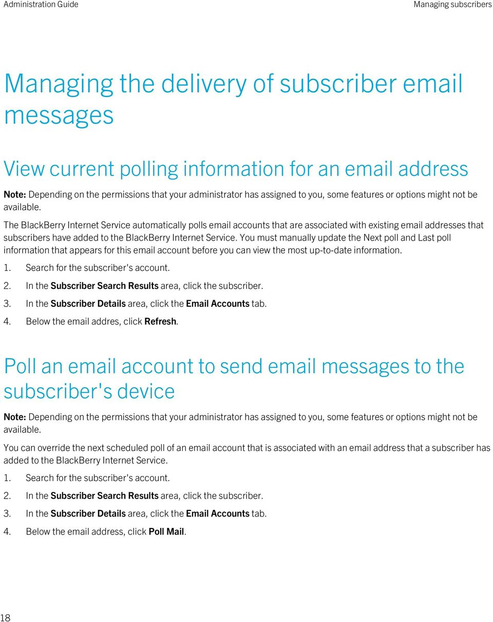 You must manually update the Next poll and Last poll information that appears for this email account before you can view the most up-to-date information. 1. Search for the subscriber's account. 2.