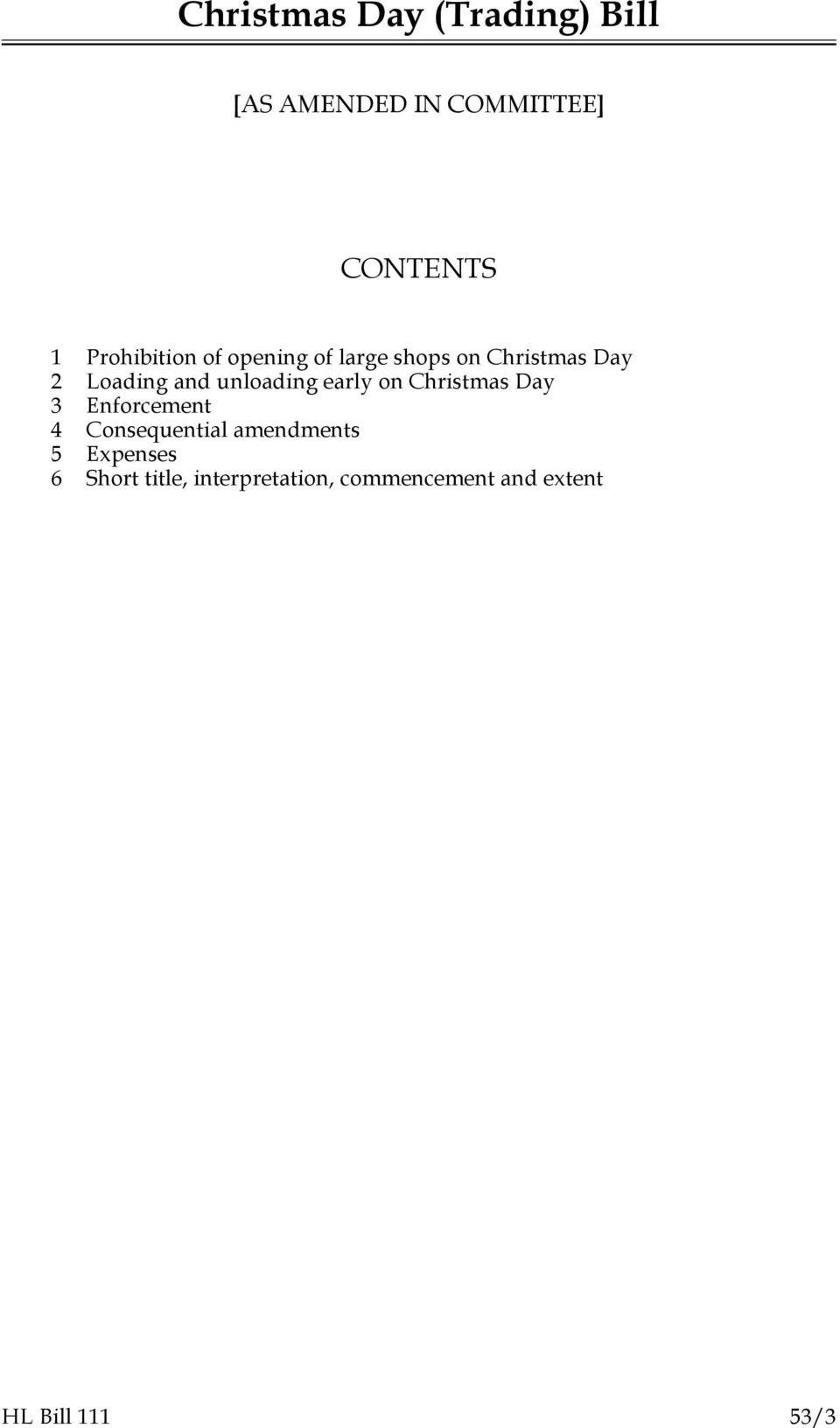 Christmas Day 3 Enforcement 4 Consequential amendments Expenses 6