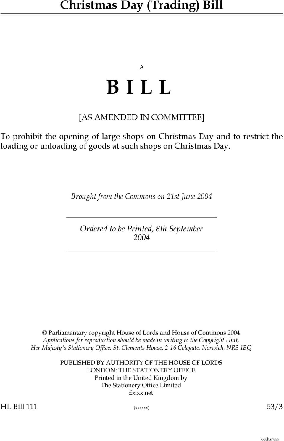 Brought from the Commons on 21st June 04 Ordered to be Printed, 8th September 04 Parliamentary copyright House of Lords and House of Commons 04 Applications for