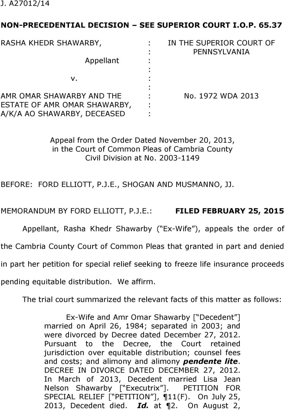 1972 WDA 2013 Appeal from the Order Dated November 20, 2013, in the Court of Common Pleas of Cambria County Civil Division at No. 2003-1149 BEFORE: FORD ELLIOTT, P.J.E., SHOGAN AND MUSMANNO, JJ.