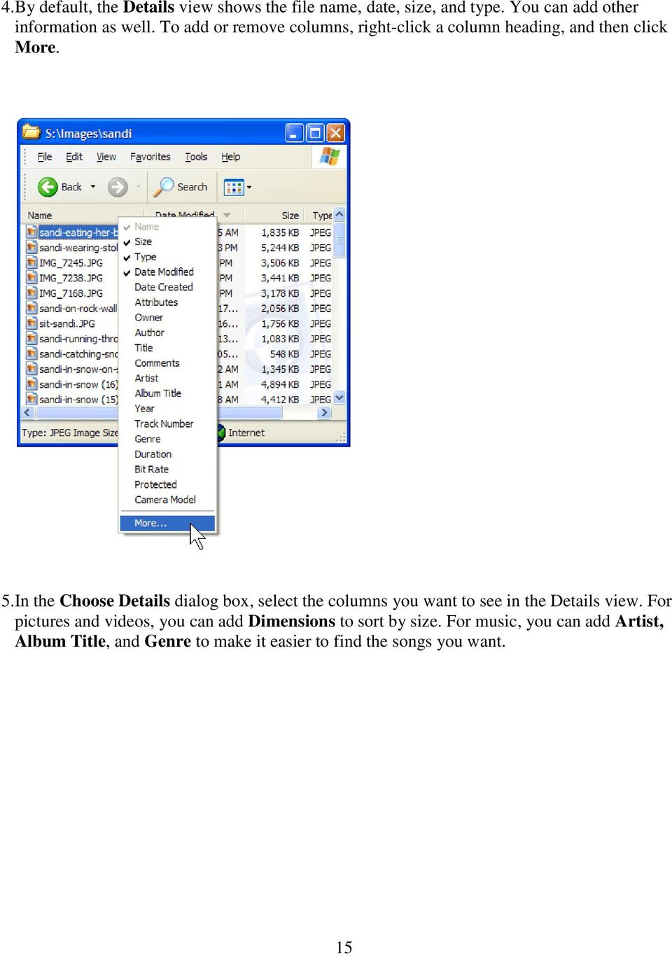 In the Choose Details dialog box, select the columns you want to see in the Details view.