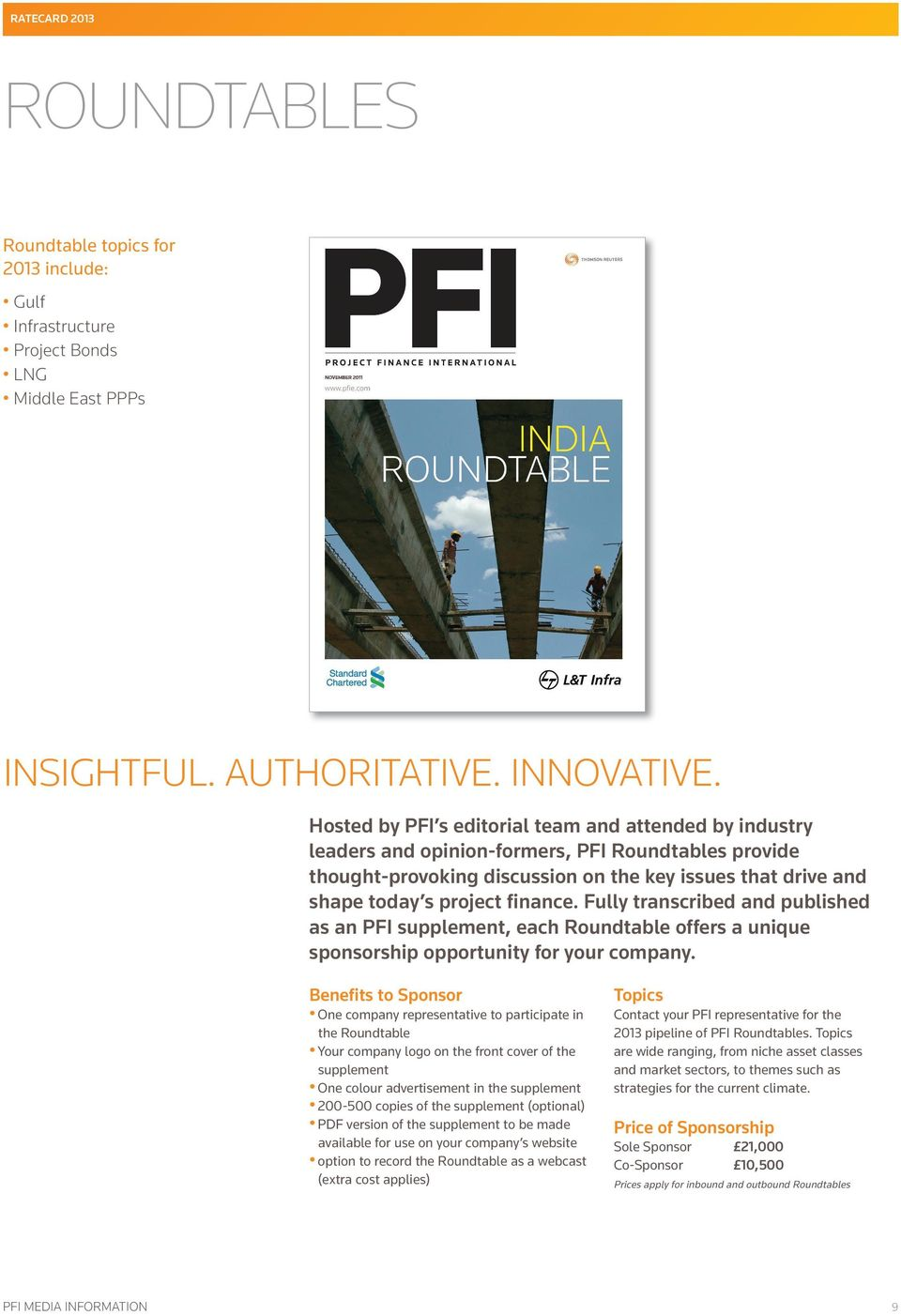 finance. Fully transcribed and published as an PFI supplement, each Roundtable offers a unique sponsorship opportunity for your company.
