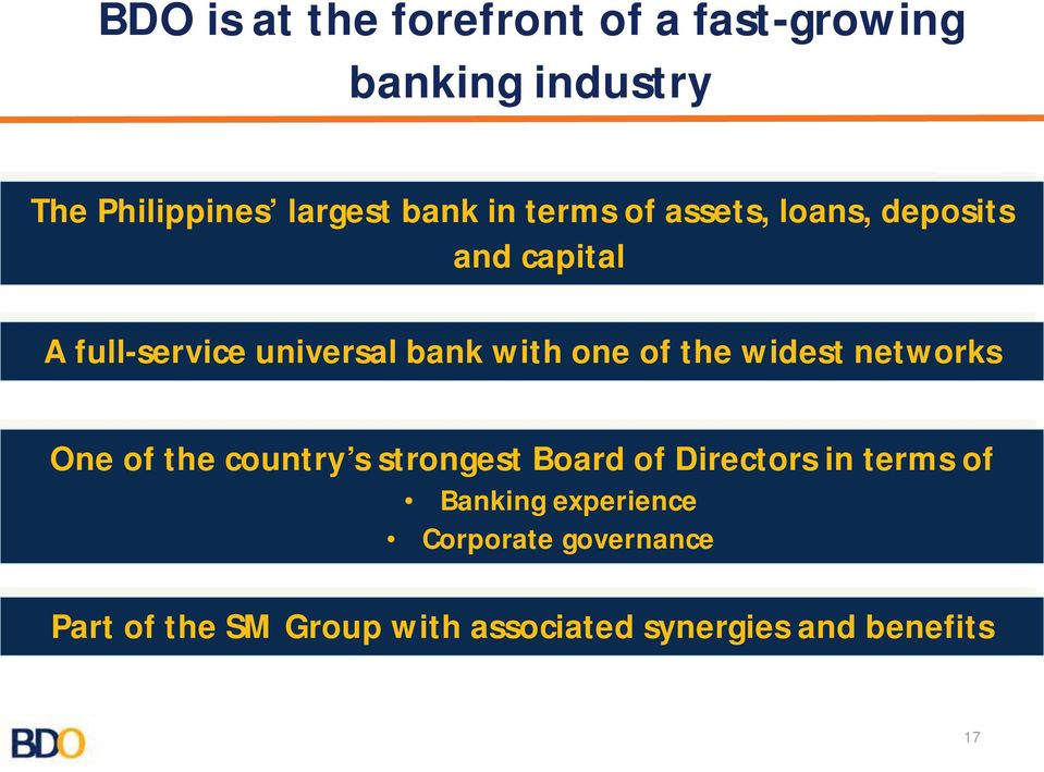 widest networks One of the country s strongest Board of Directors in terms of Banking
