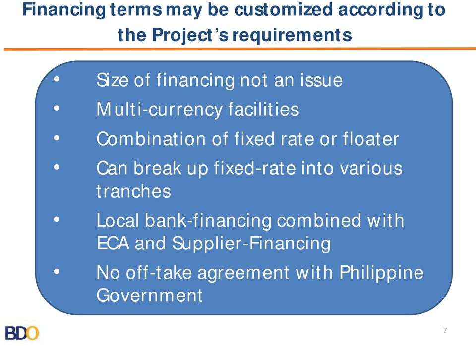 floater Can break up fixed-rate into various tranches Local bank-financing