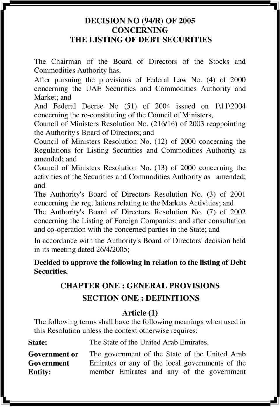 Ministers, Council of Ministers Resolution No. (216/16) of 2003 reappointing the Authority's Board of Directors; and Council of Ministers Resolution No.