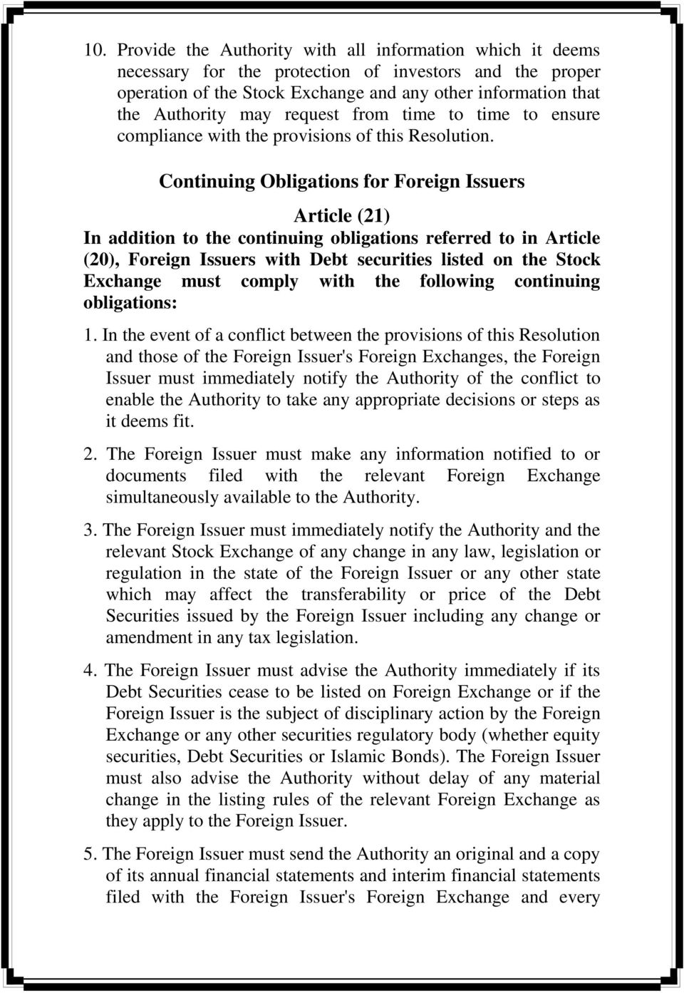 Continuing Obligations for Foreign Issuers Article (21) In addition to the continuing obligations referred to in Article (20), Foreign Issuers with Debt securities listed on the Stock Exchange must