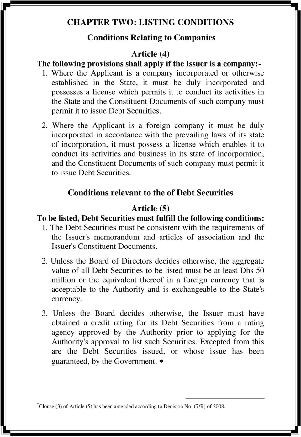 the Constituent Documents of such company must permit it to issue Debt Securities. 2.