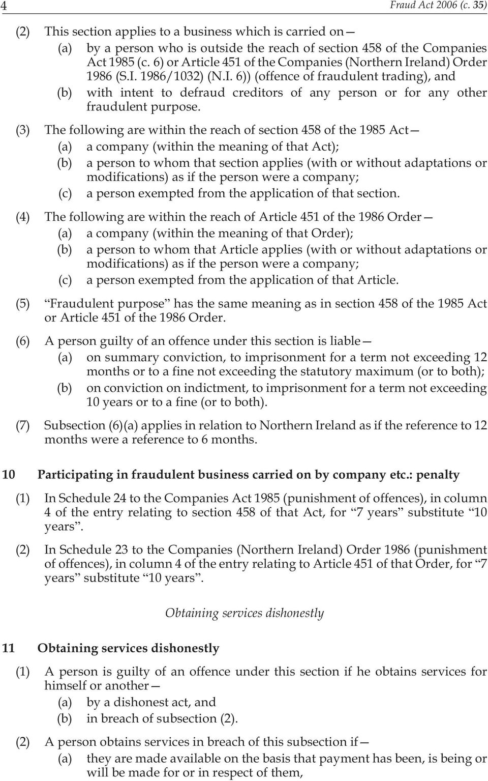 (3) The following are within the reach of section 458 of the 1985 Act (a) a company (within the meaning of that Act); (b) a person to whom that section applies (with or without adaptations or