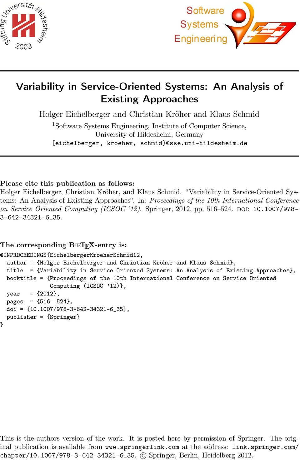 Variability in -Oriented Systems: An Analysis of Existing Approaches. In: Proceedings of the 10th International Conference on Oriented Computing (ICSOC 12). Springer, 2012, pp. 516 524. doi: 10.