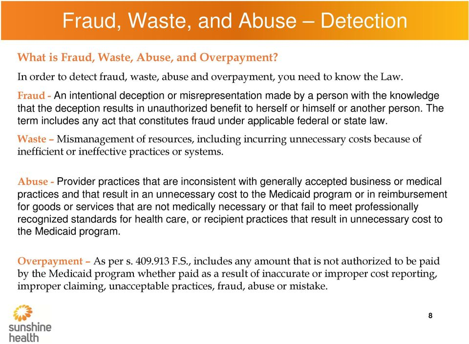 The term includes any act that constitutes fraud under applicable federal or state law.