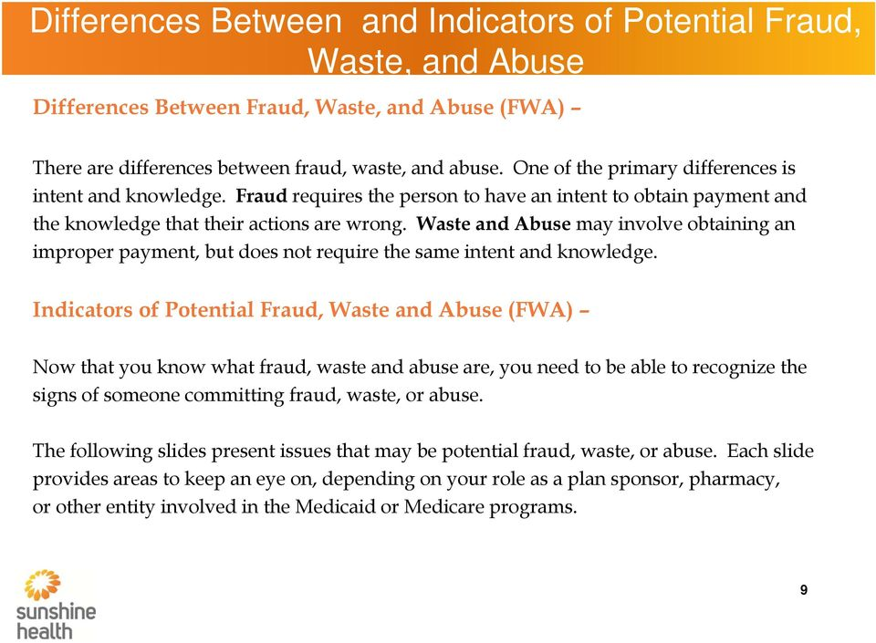 Waste and Abuse may involve obtaining an improper payment, but does not require the same intent and knowledge.