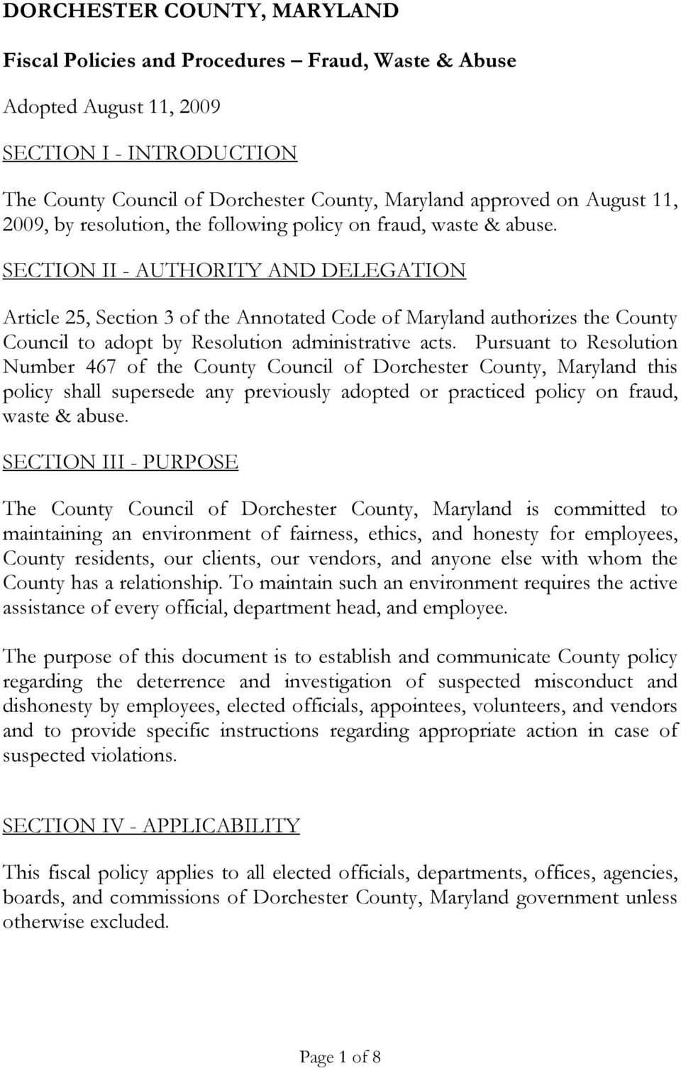 SECTION II - AUTHORITY AND DELEGATION Article 25, Section 3 of the Annotated Code of Maryland authorizes the County Council to adopt by Resolution administrative acts.