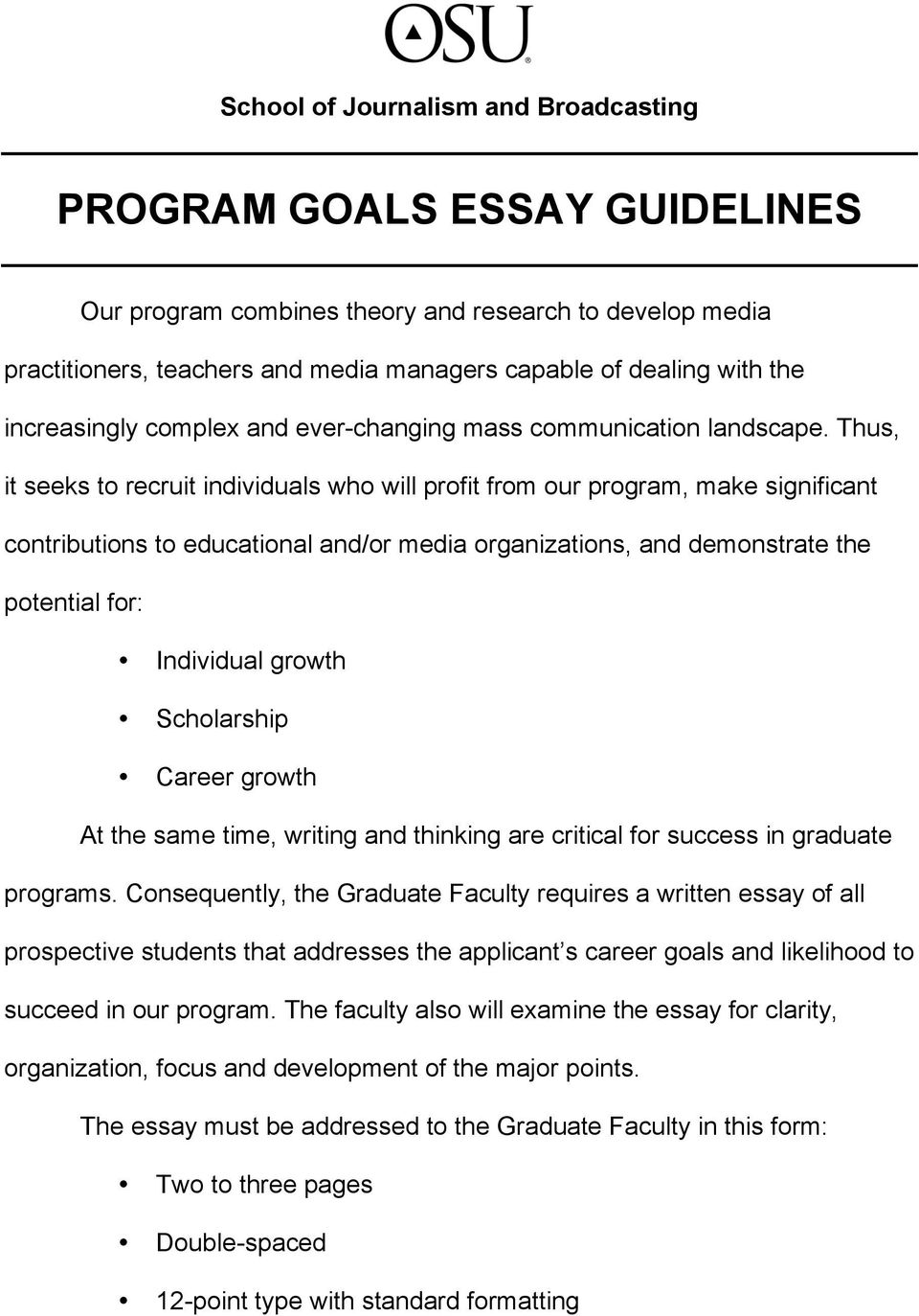 Thus, it seeks to recruit individuals who will profit from our program, make significant contributions to educational and/or media organizations, and demonstrate the potential for: Individual growth