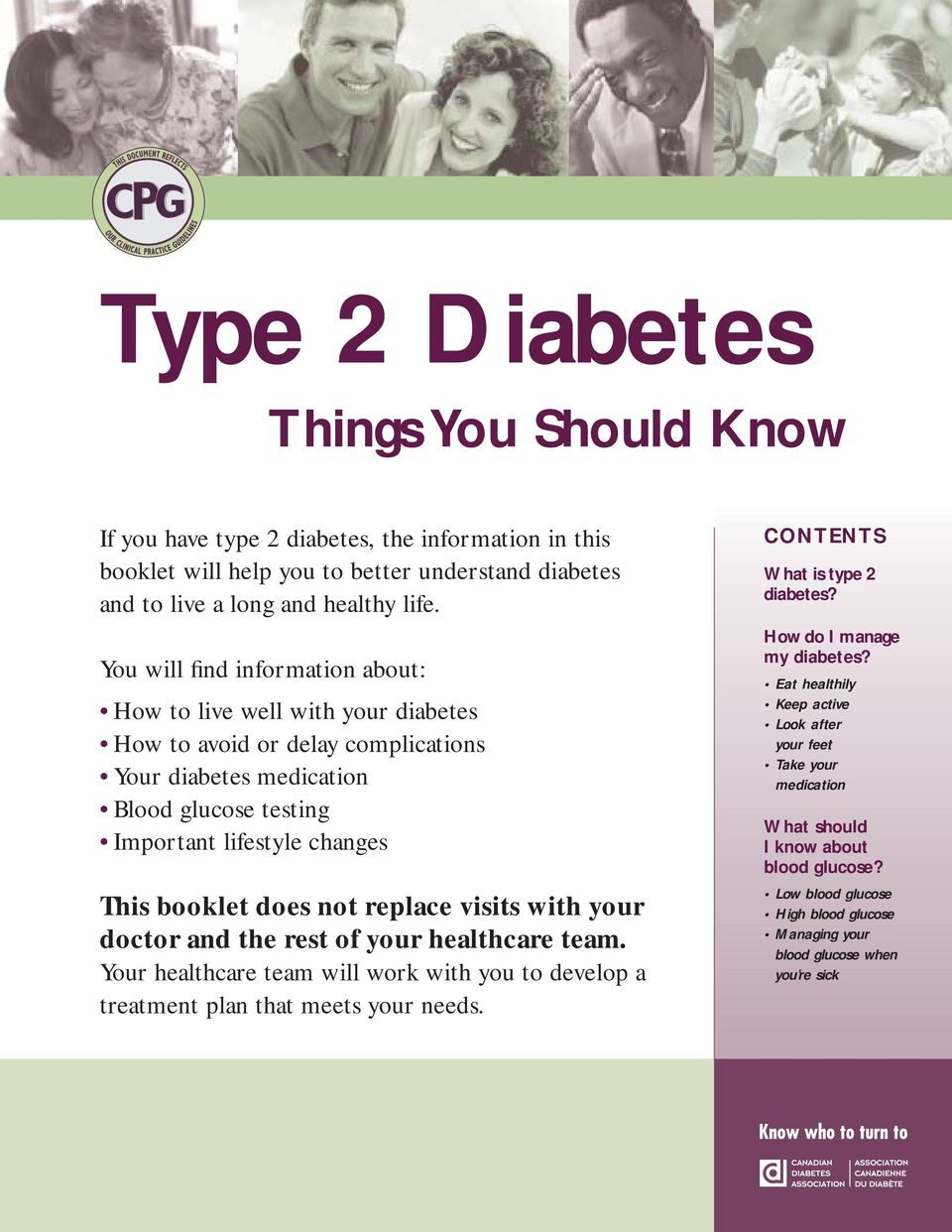 not replace visits with your doctor and the rest of your healthcare team. Your healthcare team will work with you to develop a treatment plan that meets your needs. CONTENTS What is type 2 diabetes?