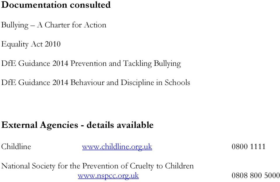 Schools External Agencies - details available Childline www.childline.org.