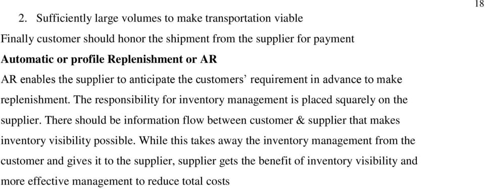 The responsibility for inventory management is placed squarely on the supplier.