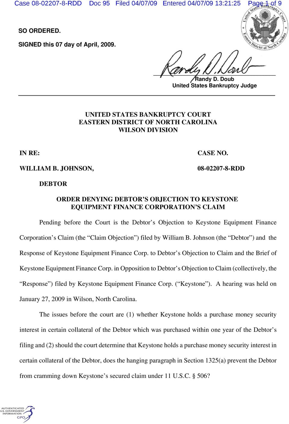 08-02207-8-RDD DEBTOR ORDER DENYING DEBTOR S OBJECTION TO KEYSTONE EQUIPMENT FINANCE CORPORATION S CLAIM Pending before the Court is the Debtor s Objection to Keystone Equipment Finance Corporation s